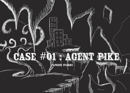 Case 01 AGENT PIKE